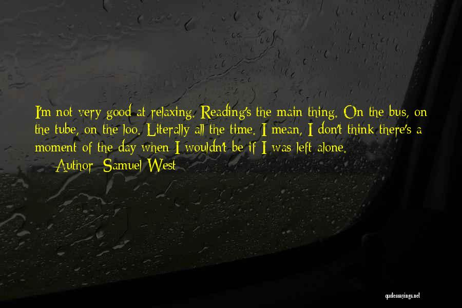 Relaxing Quotes By Samuel West