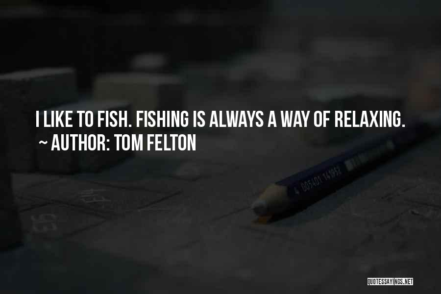 Relaxing Quotes By Tom Felton