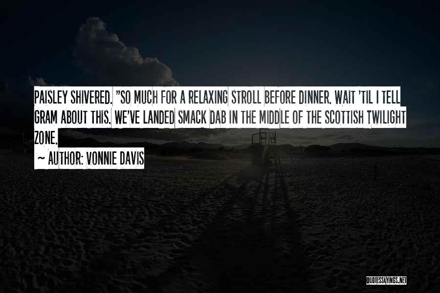 Relaxing Quotes By Vonnie Davis