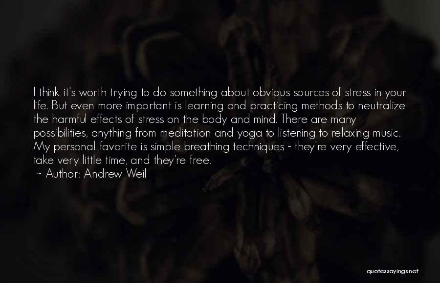 Relaxing The Mind Quotes By Andrew Weil