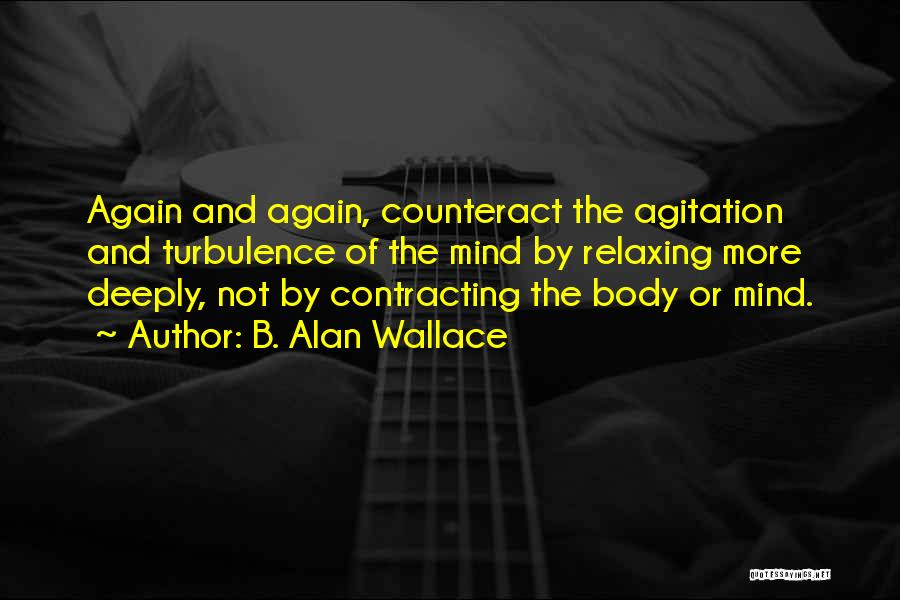 Relaxing The Mind Quotes By B. Alan Wallace
