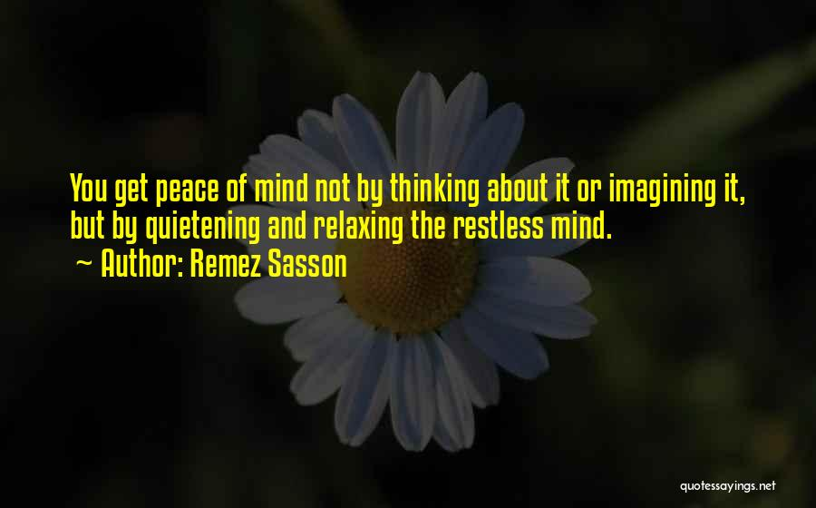 Relaxing The Mind Quotes By Remez Sasson