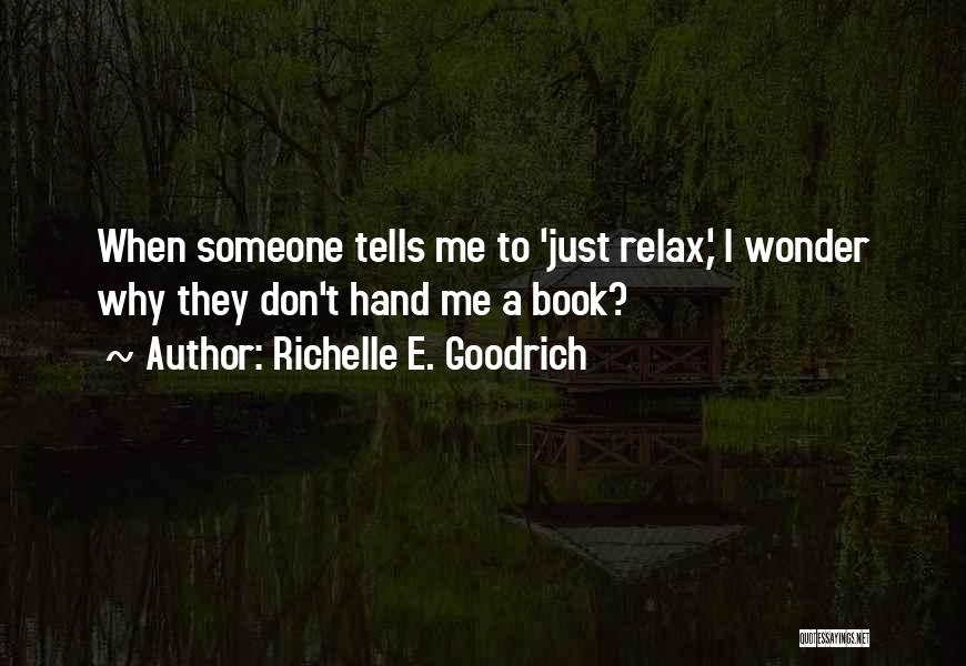 Relaxing The Mind Quotes By Richelle E. Goodrich