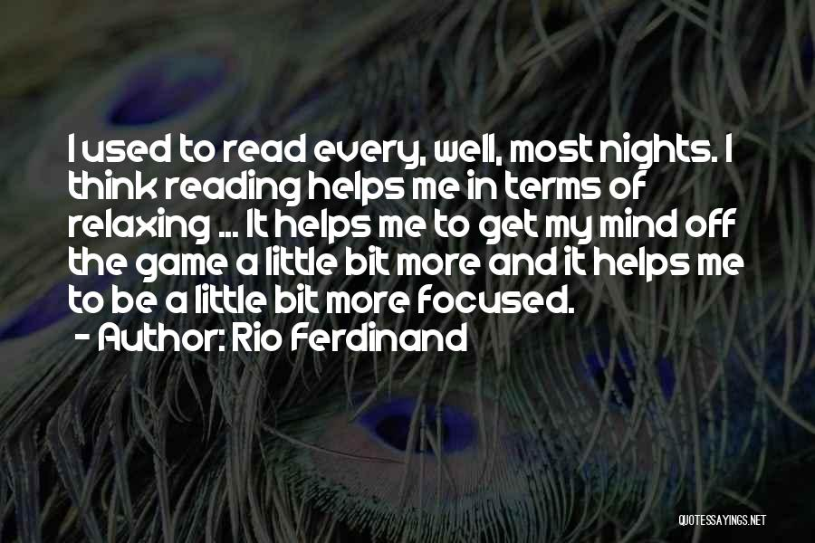 Relaxing The Mind Quotes By Rio Ferdinand