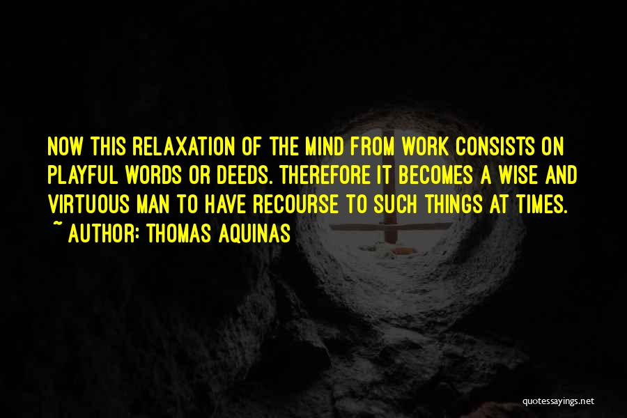 Relaxing The Mind Quotes By Thomas Aquinas