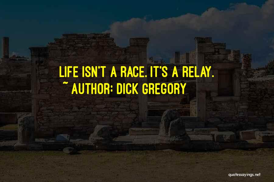 Relay For Life Quotes By Dick Gregory
