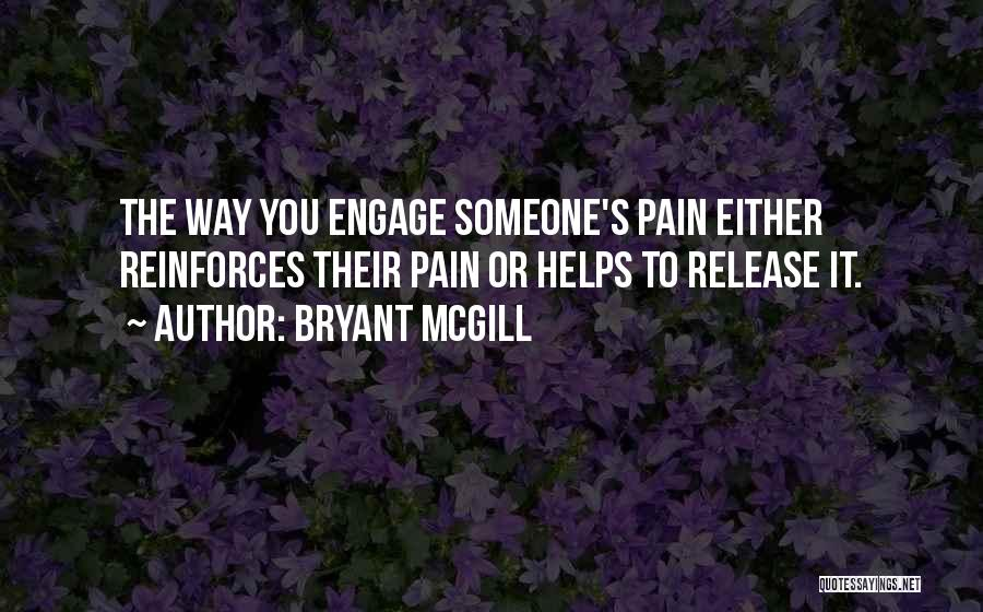 Release Your Pain Quotes By Bryant McGill