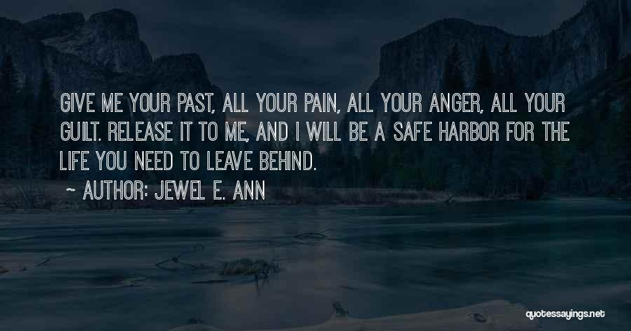 Release Your Pain Quotes By Jewel E. Ann