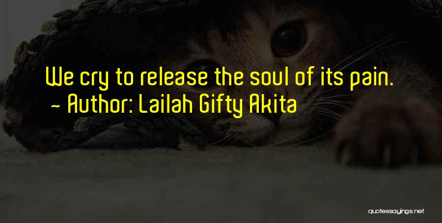 Release Your Pain Quotes By Lailah Gifty Akita