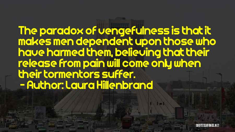 Release Your Pain Quotes By Laura Hillenbrand