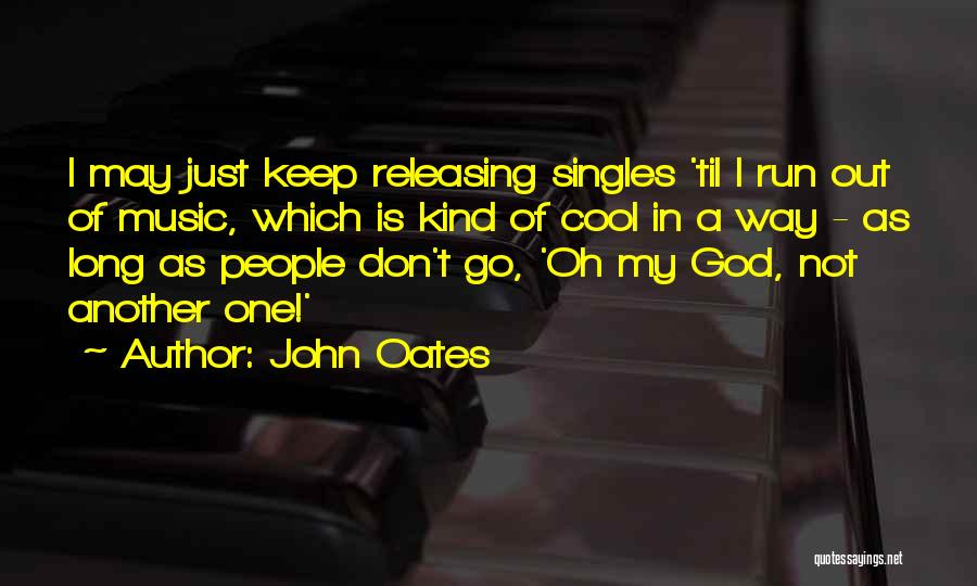 Releasing Quotes By John Oates