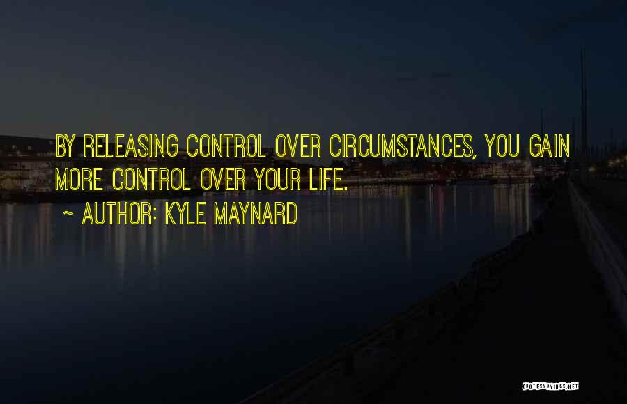 Releasing Quotes By Kyle Maynard