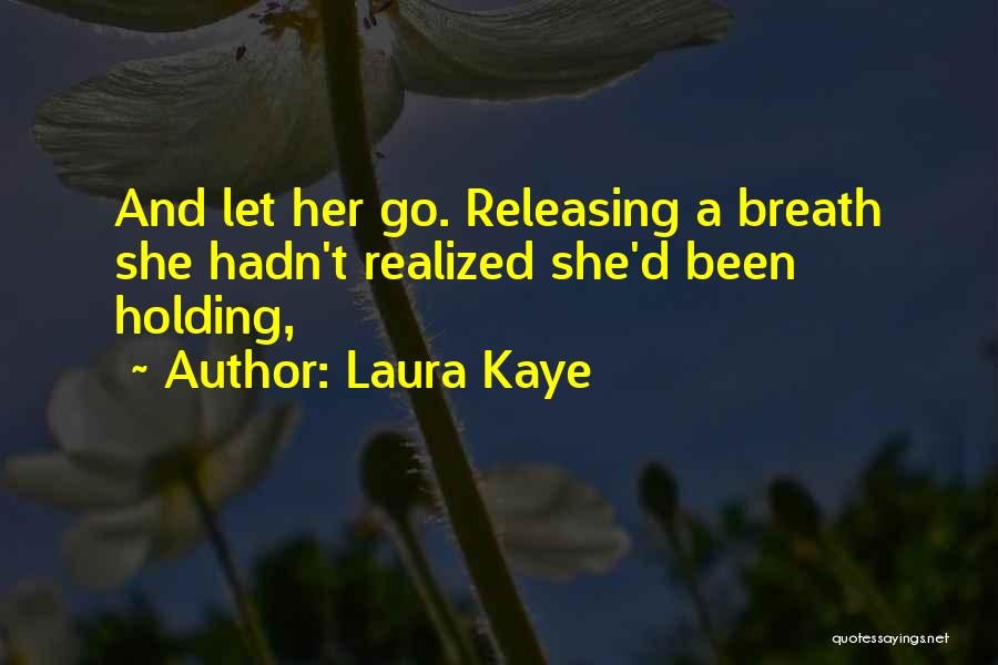 Releasing Quotes By Laura Kaye