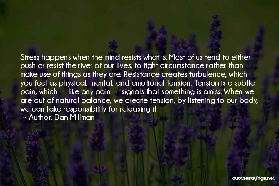 Releasing Stress Quotes By Dan Millman