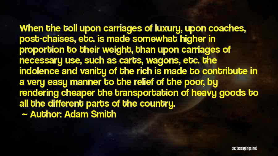Relief Goods Quotes By Adam Smith
