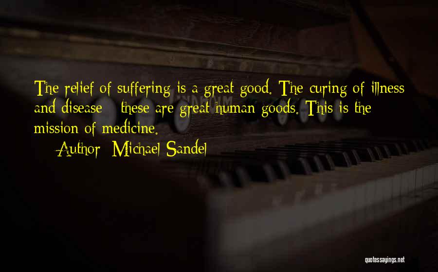 Relief Goods Quotes By Michael Sandel