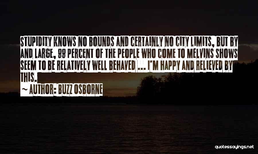 Relieved And Happy Quotes By Buzz Osborne