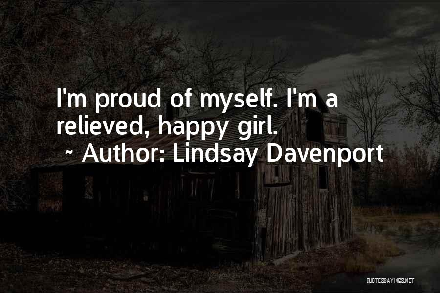 Relieved And Happy Quotes By Lindsay Davenport