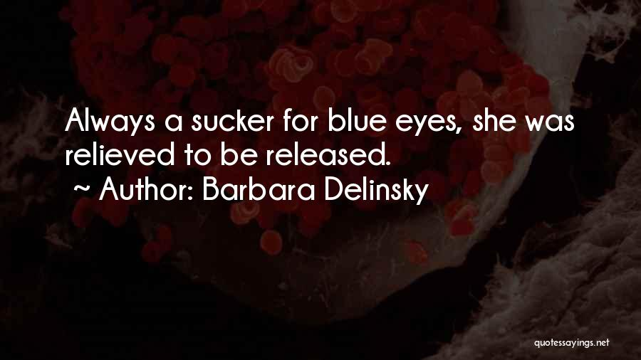 Relieved Quotes By Barbara Delinsky