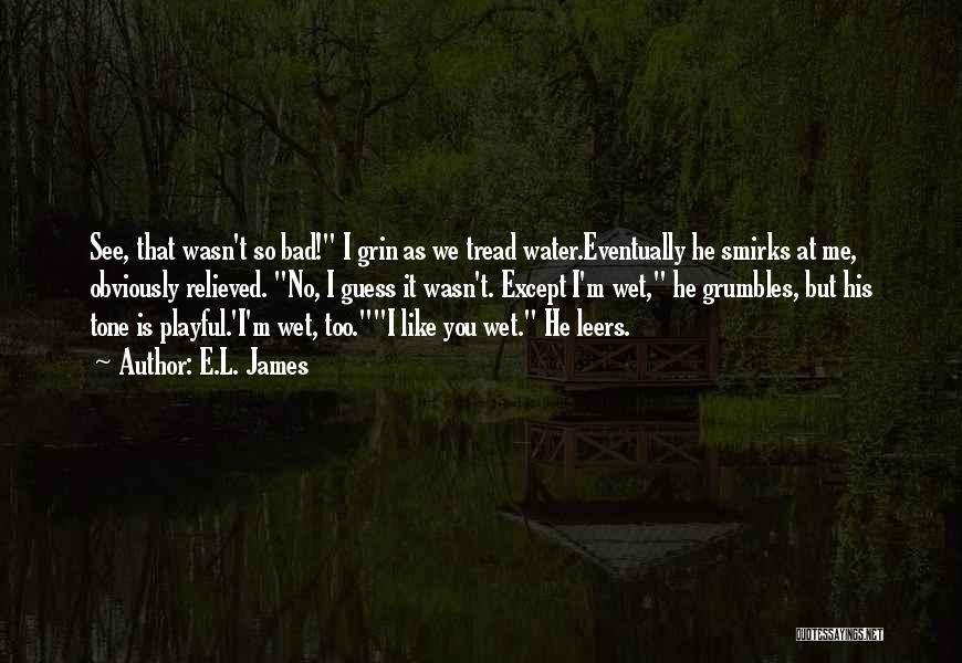 Relieved Quotes By E.L. James