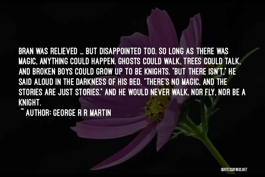 Relieved Quotes By George R R Martin