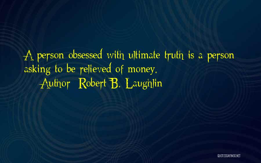 Relieved Quotes By Robert B. Laughlin