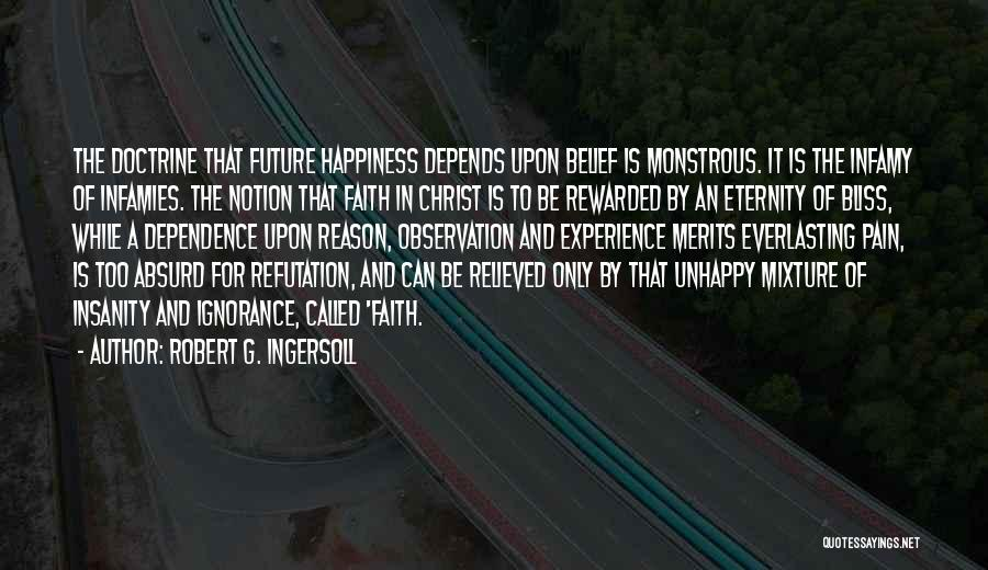 Relieved Quotes By Robert G. Ingersoll