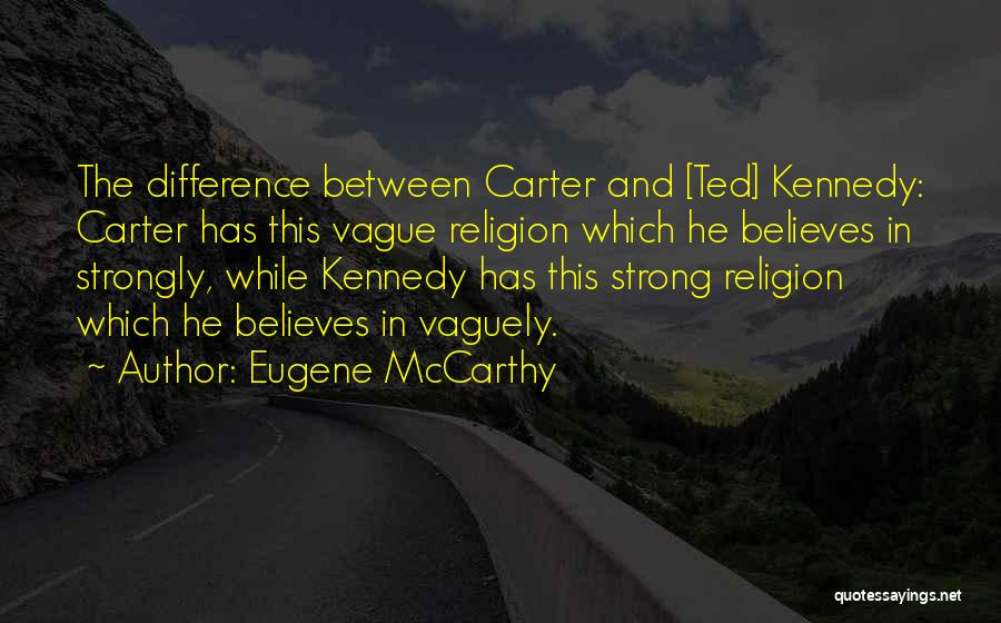 Religion Differences Quotes By Eugene McCarthy