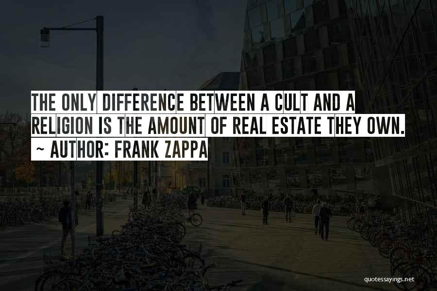 Religion Differences Quotes By Frank Zappa