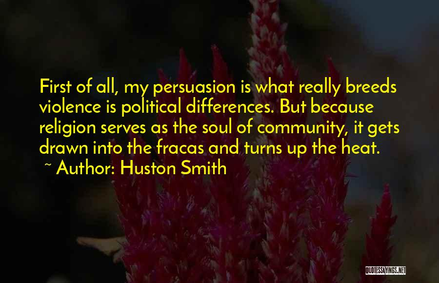 Religion Differences Quotes By Huston Smith