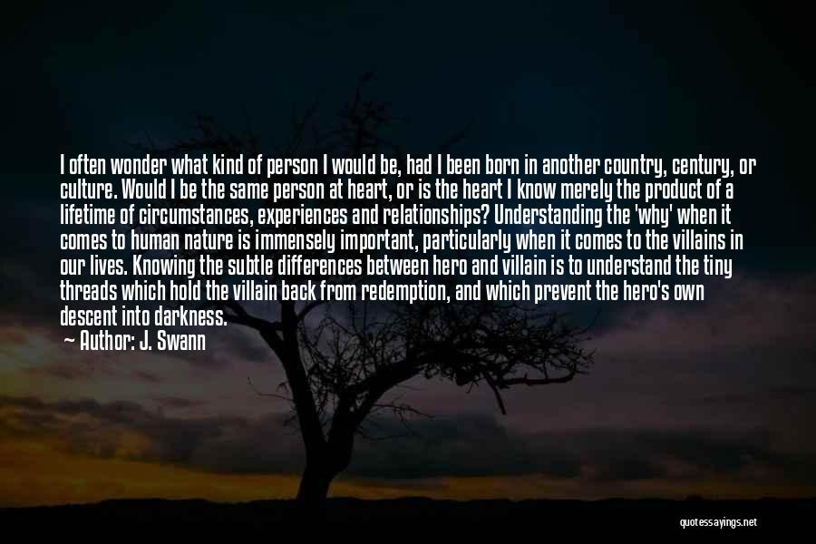 Religion Differences Quotes By J. Swann