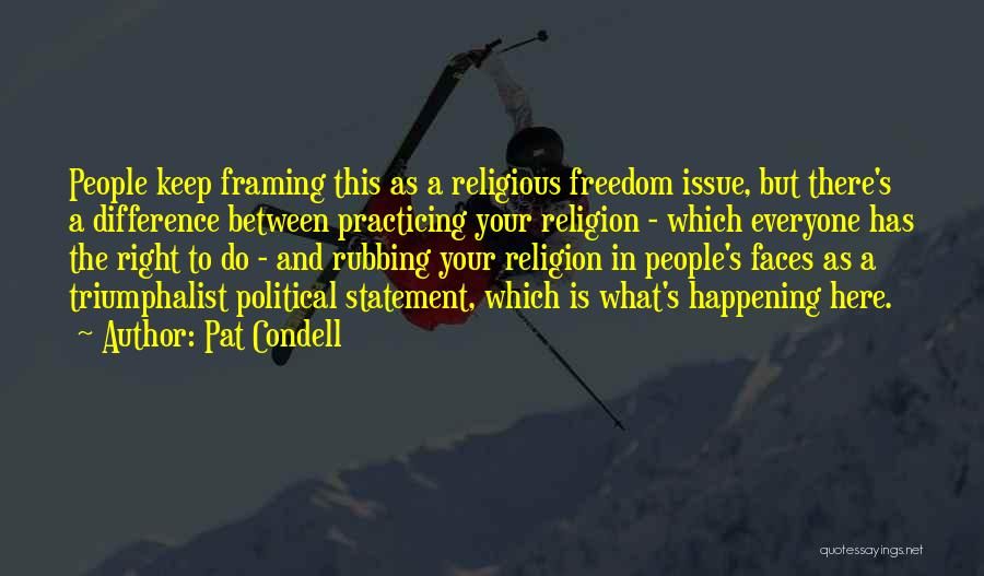 Religion Differences Quotes By Pat Condell
