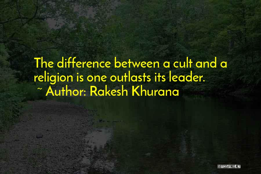 Religion Differences Quotes By Rakesh Khurana