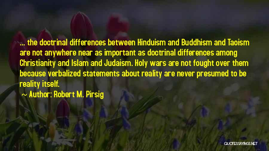 Religion Differences Quotes By Robert M. Pirsig