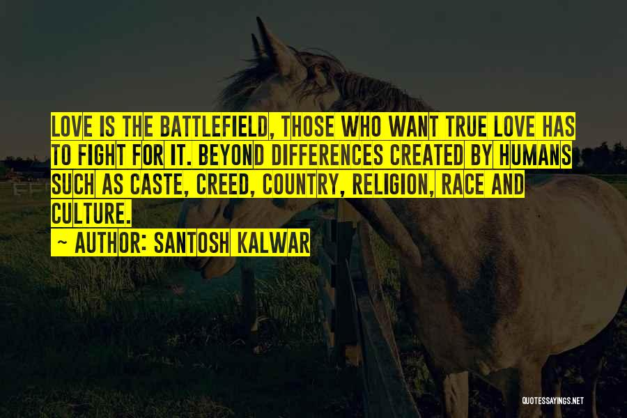 Religion Differences Quotes By Santosh Kalwar
