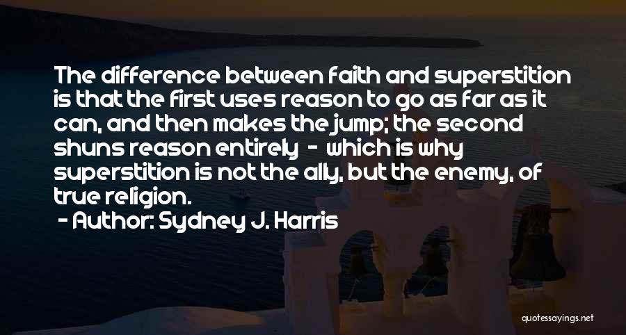 Religion Differences Quotes By Sydney J. Harris