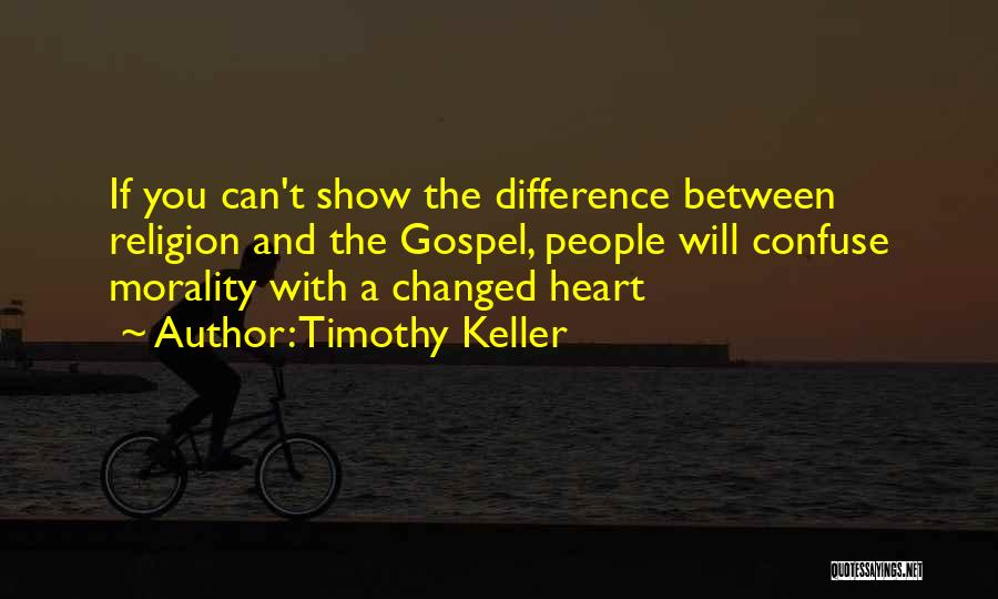 Religion Differences Quotes By Timothy Keller