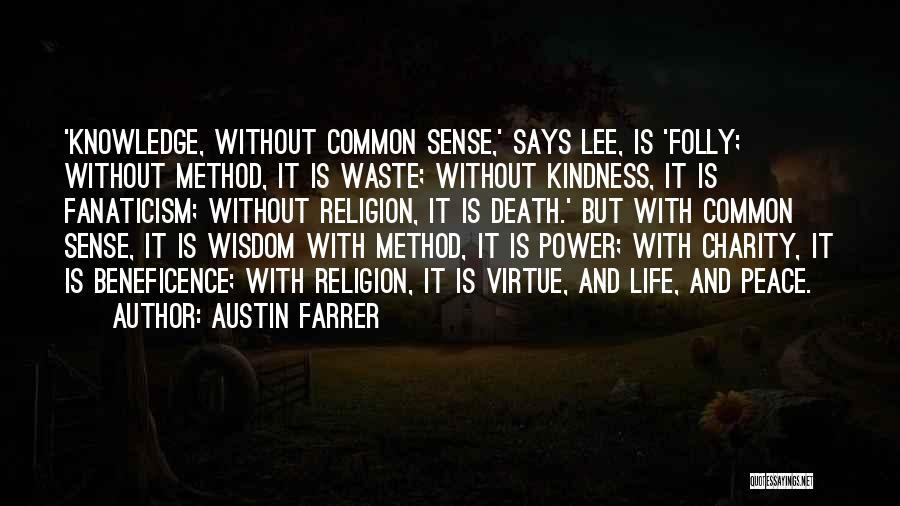 Religion Fanaticism Quotes By Austin Farrer