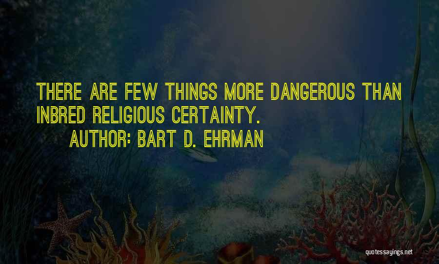 Religion Fanaticism Quotes By Bart D. Ehrman