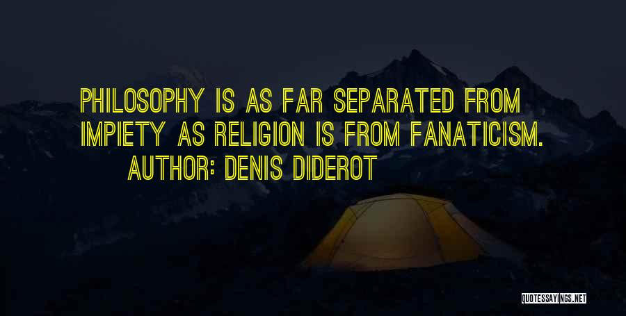 Religion Fanaticism Quotes By Denis Diderot