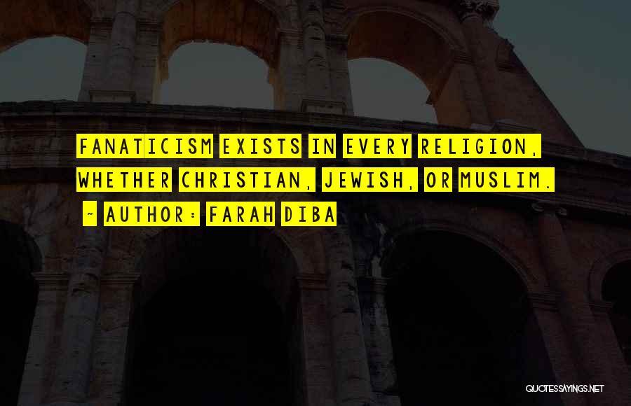 Religion Fanaticism Quotes By Farah Diba