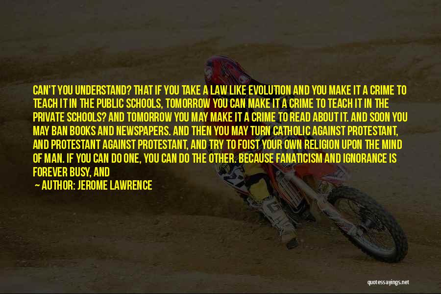 Religion Fanaticism Quotes By Jerome Lawrence