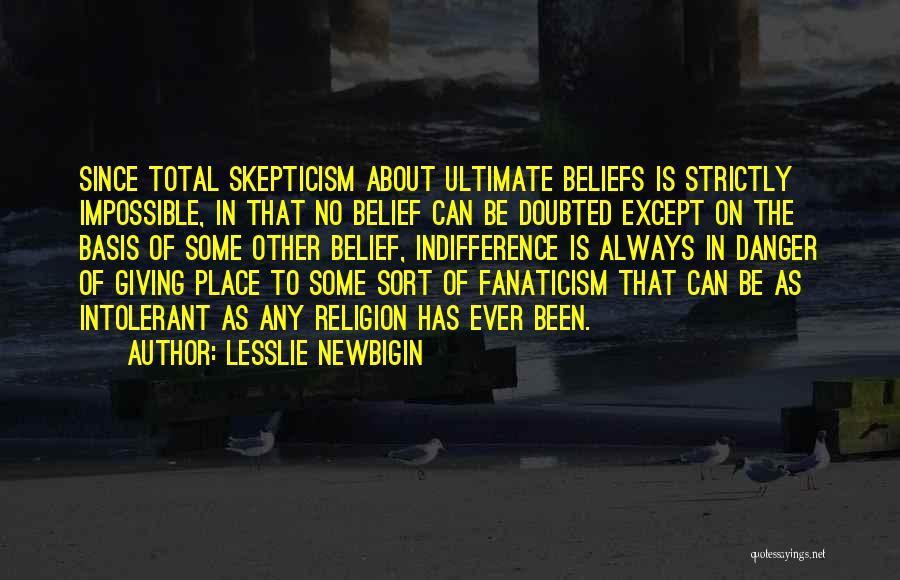 Religion Fanaticism Quotes By Lesslie Newbigin