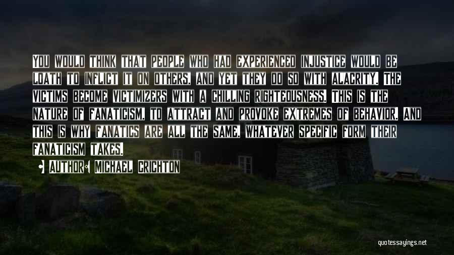 Religion Fanaticism Quotes By Michael Crichton