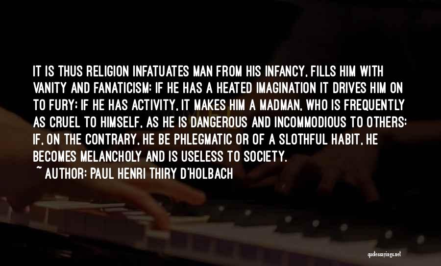 Religion Fanaticism Quotes By Paul Henri Thiry D'Holbach