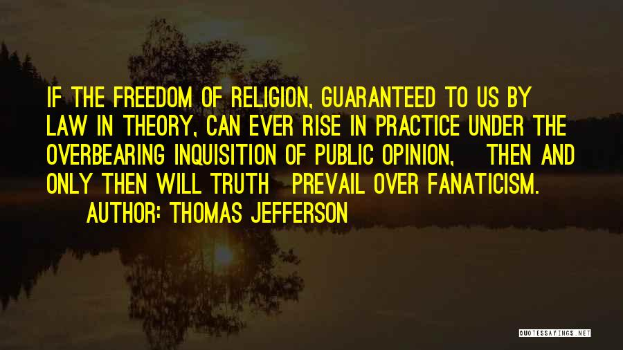 Religion Fanaticism Quotes By Thomas Jefferson