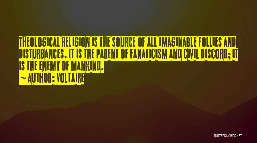 Religion Fanaticism Quotes By Voltaire
