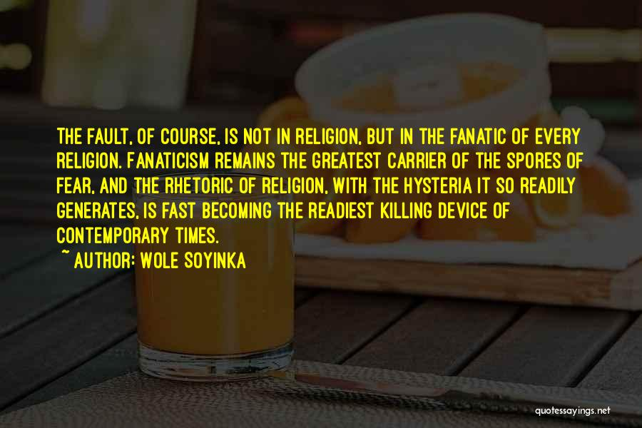 Religion Fanaticism Quotes By Wole Soyinka