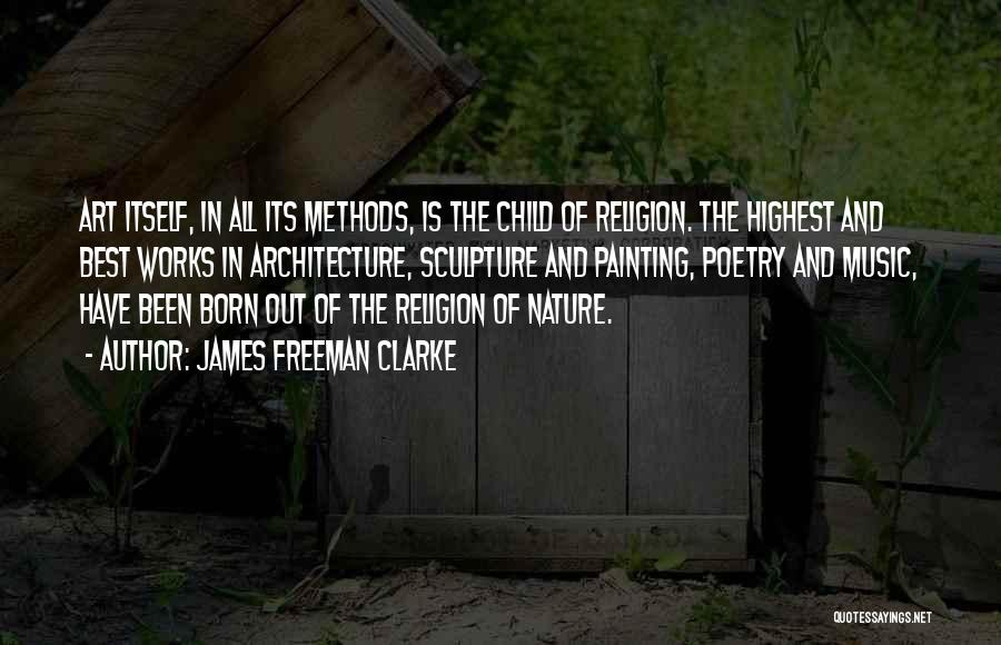 Religion In Art Quotes By James Freeman Clarke