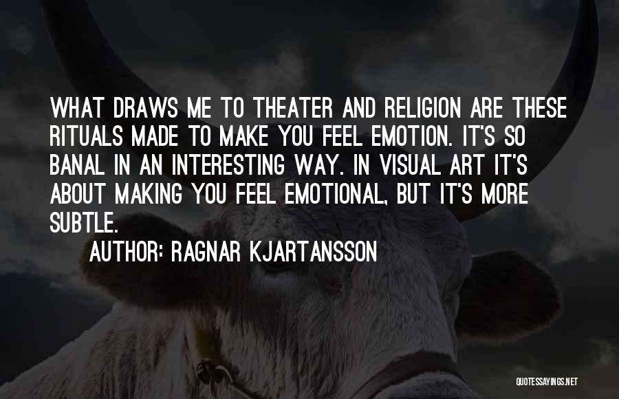 Religion In Art Quotes By Ragnar Kjartansson